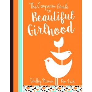 The Companion Guide to Beautiful Girlhood | Mother Daughter Bible Study